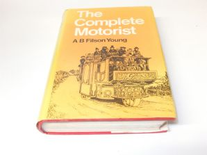 Complete Motorist : The (A B Filson Young 1973 edition of 1904 book)